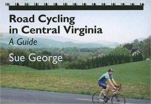 Road Cycling in Central Virginia: A Guide [Paperback]